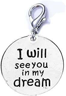 SEXY SPARKLES Memorial Charm I Will See You in My Dream Clip on Lobster Clasp Charm