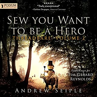 Sew You Want to Be a Hero     Threadbare, Volume 2              Written by:                                                                                                                                 Andrew Seiple                               Narrated by:                                                                                                                                 Tim Gerard Reynolds                      Length: 13 hrs and 50 mins     1 rating     Overall 5.0