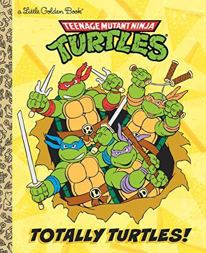 Totally Turtles! (Teenage Mutant Ninja Turtles) (Little Golden Book)