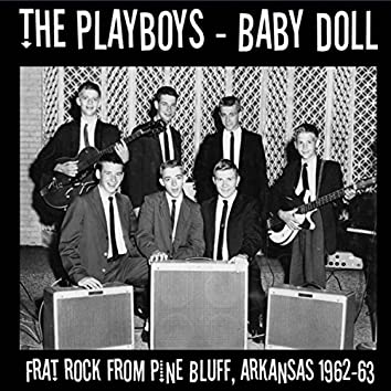 Baby Doll: Frat Rock from Pine Bluff, Arkansas 1962-63 (Live)