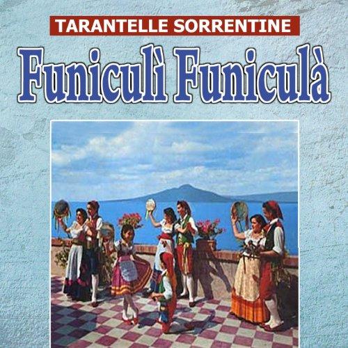 Tarantelle sorrentine - Funiculì funiculà