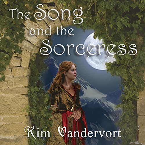 The Song and the Sorceress Audiobook By Kim Vandervort cover art