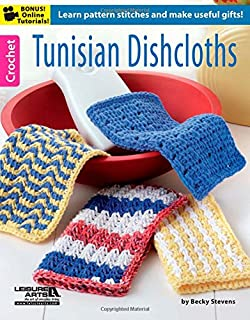 Tunisian Dishcloths: Learn pattern stitches and make useful gifts! (Crochet)