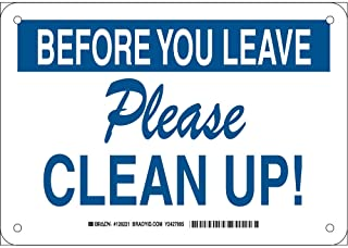 """Brady 128221 Maintenance Sign, Legend""""Before You Leave Please Clean Up!"""", 7"""" Height, 10"""" Width, Blue on White"""