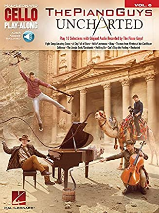 The Piano Guys - Uncharted: Cello Play-Along Volume 6 (Hal Leonard Cello Play-Along) by The Piano Guys(2016-11-01)