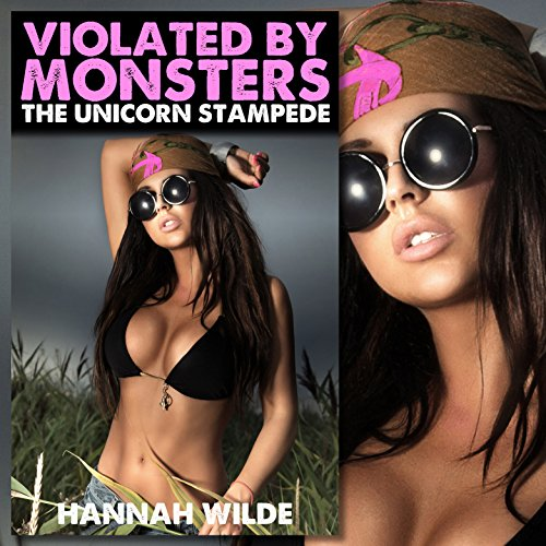 Violated by Monsters: The Unicorn Stampede audiobook cover art