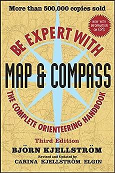Be Expert with Map and Compass by [Bjorn Kjellstrom, Carina Kjellstrom Elgin]