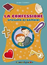 Scaricare Libri La Confessione spiegata ai bambini PDF