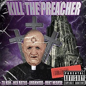 Ta kah kill a preacher (feat. hex rtaed araknidd rekt hearse)