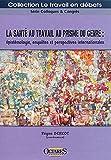 La santé au travail au prisme du genre - Épistémologie, enquêtes et perspectives internationales
