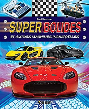 Paperback Super bolides et autres machines incroyables (French Edition) [French] Book