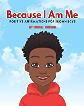Because I am Me: Positive Affirmations for Brown Boys