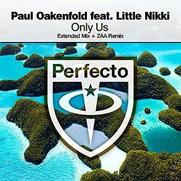 Only Us (feat. Little Nikki) [Extended Mix + ZAA Remix]