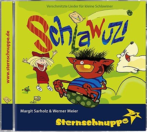 Schlawuzi: Lustige Lieder für Kichererbsen, Scherzkekse und Schmunzelbären