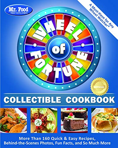 Mr. Food Test Kitchen Wheel of Fortune Collectible Cookbook: More Than 160 Quick & Easy Recipes, Behind-the-Scenes Photos, Fun Facts, and So Much More