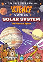 Science Comics Solar System: Our Place in Space