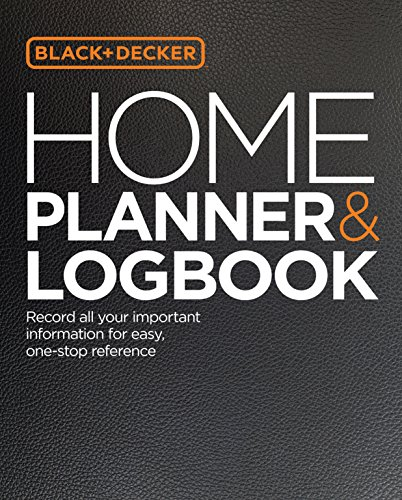 Black & Decker Home Planner & Logbook: Record all your important information for easy, one-stop reference