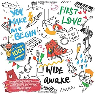 Creative Coloring Book First Love You Make Me Begin Wild Awake, Word, Boys, Owl, Candy, Halloween, Best Friend, Sunshine, Mom, Vegetable, Princess, ... Me Begin Wild Awake and others Doodle Book)