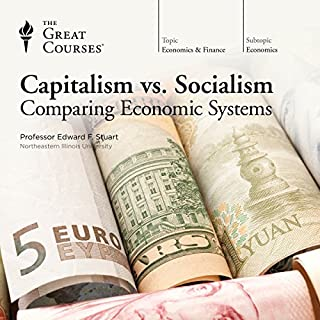 Capitalism vs. Socialism: Comparing Economic Systems                   Written by:                                                                                                                                 The Great Courses                               Narrated by:                                                                                                                                 Professor Edward F. Stuart PhD                      Length: 11 hrs and 59 mins     42 ratings     Overall 4.4