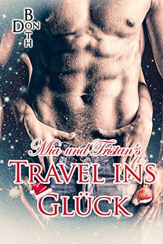 Mia und Tristans Travel zum Glück (APPs kuschelige Weihnacht 1)