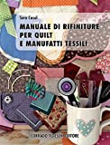 Manuale di rifiniture per quilt e manufatti tessili...