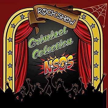 ROCK SHOW (NSOS vs. CRIMINAL COLLECTION)