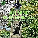The Up-Top Rec Saga [Explicit]