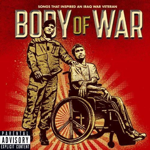 Body Of War: Songs That Inspired An Iraq War Veteran [Explicit]