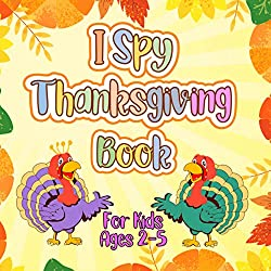 Image: I Spy Thanksgiving Book For Kids Ages 2-5: A Fun Activity Illustrations and Guessing Game for Toddlers and Preschool (Amazing Gift - Big & Cute Images) | Kindle Edition | Print length: 53 pages | by R.K. Blue (Author). Publication date: November 11, 2020