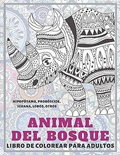 Animal del bosque - Libro de colorear para adultos - Hipopótamo, Probóscide, Iguana, Lobos, otros