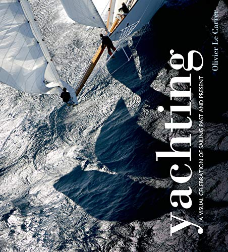Yachting: A visual celebration of sailing past and...