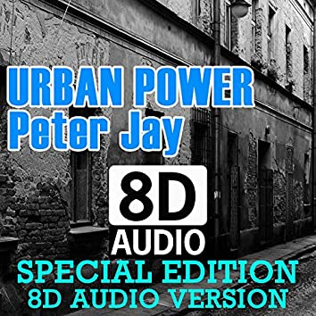 Urban Power (Special Edition 8D AUDIO Version)