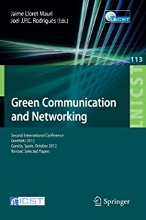 Green Communication and Networking: Second International Conference, GreeNets 2012, Gaudia, Spain, October 25-26, 2012, Re...
