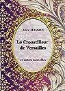 Le Croustilleur de Versailles...: Recueil de Nouvelles par Masson