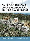 "American Defenses of Corregidor and Manila Bay 1898€""1945 (Fortress)"