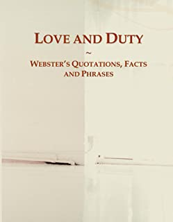 Love and Duty: Webster's Quotations, Facts and Phrases