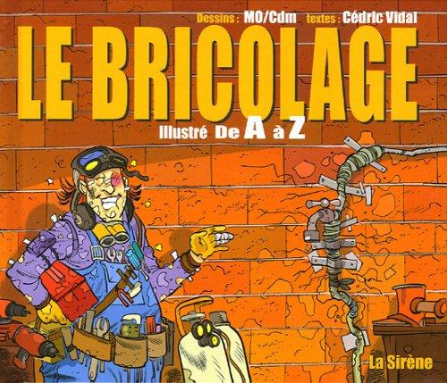 LE BRICOLAGE ILLUSTRE DE A A Z