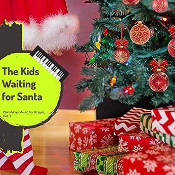 The Kids Waiting For Santa - Christmas Music For Prayer, Vol. 2