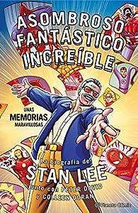 Stan Lee. Asombroso, Fantástico, Increíble: Unas memorias maravillosas: La biografía de Stan Lee junto con Peter David y Colleen Doran par Colleen Doran