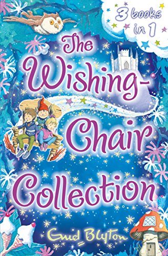 Wishing-Chair Collection: Three Books of Magical Short Stori: Three stories in one! (The Wishing-Chair Series)