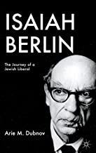 Isaiah Berlin: The Journey of a Jewish Liberal (Palgrave Studies in Cultural and Intellectual History)