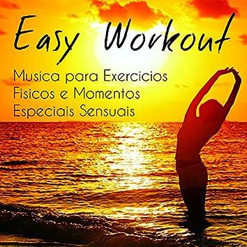 Easy Workout - Musica para Exercicios Fisicos e Momentos Especiais Sensuais com Sons Lounge Chillout Electro Instrumentais
