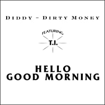 Best dirty money hello good morning Reviews