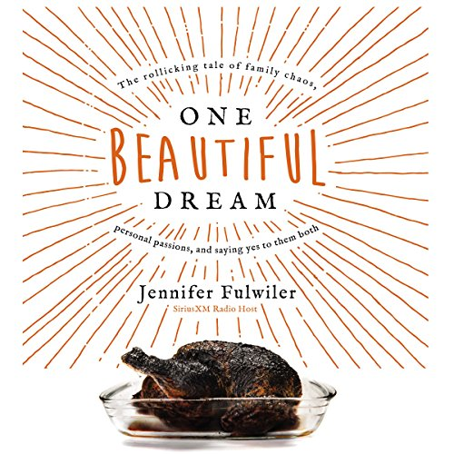 One Beautiful Dream                   By:                                                                                                                                 Jennifer Fulwiler                               Narrated by:                                                                                                                                 Jennifer Fulwiler                      Length: 7 hrs and 7 mins     254 ratings     Overall 4.8