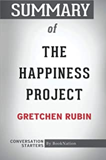 Summary of The Happiness Project: By Gretchen Rubin: Conversation Starters
