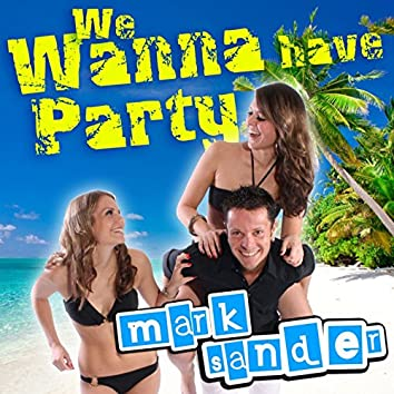 We Wanna Have Party