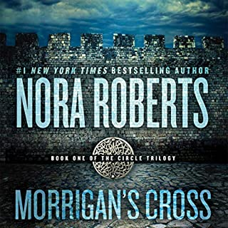 Morrigan's Cross     Circle Trilogy, Book 1              Written by:                                                                                                                                 Nora Roberts                               Narrated by:                                                                                                                                 Dick Hill                      Length: 11 hrs and 43 mins     10 ratings     Overall 4.2