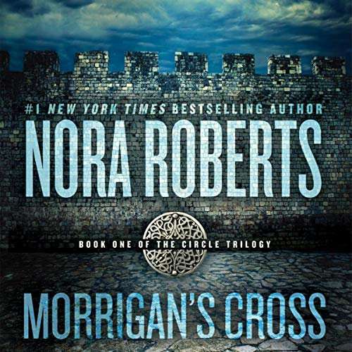 Morrigan's Cross     Circle Trilogy, Book 1              By:                                                                                                                                 Nora Roberts                               Narrated by:                                                                                                                                 Dick Hill                      Length: 11 hrs and 43 mins     1,792 ratings     Overall 4.3