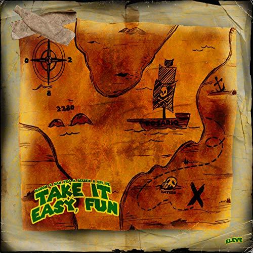 Take IT Easy, FUN (feat. San Tea, Beizen & Efe Pe) [Explicit]