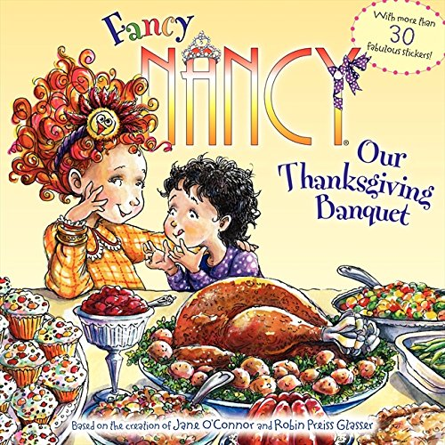 Fancy Nancy: Our Thanksgiving Banquet: With More Than 30 Fabulous Stickers!